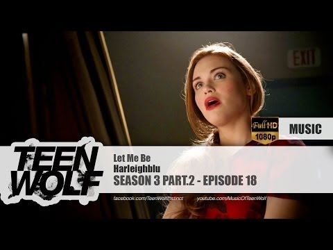 Harleighblu - Let Me Be | Teen Wolf 3x18 Music [HD]