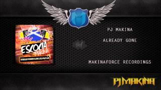 PJ Makina - Already Gone