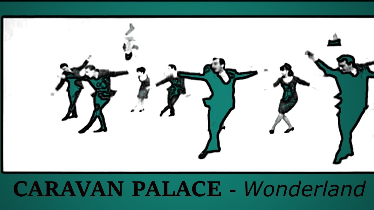 caravan palace wonderland mp3 download mr jatt