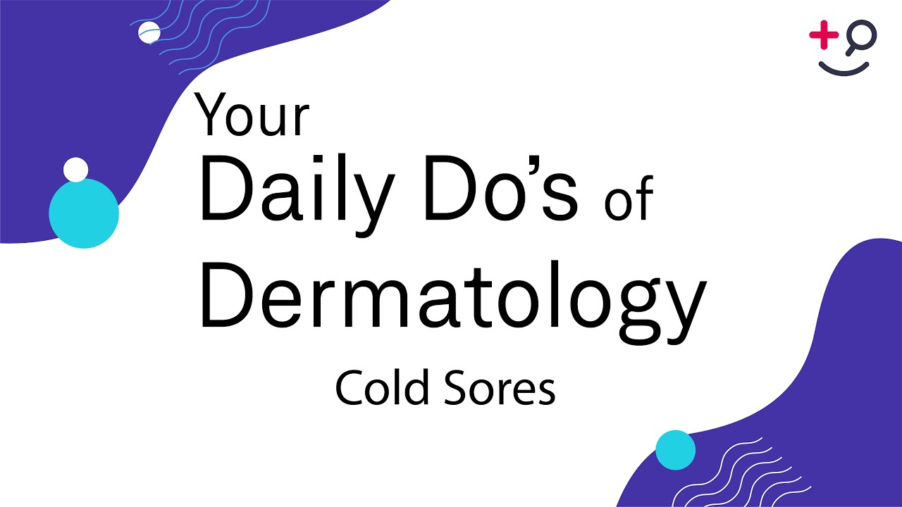 Cold Sores  Daily Dos of Dermatology