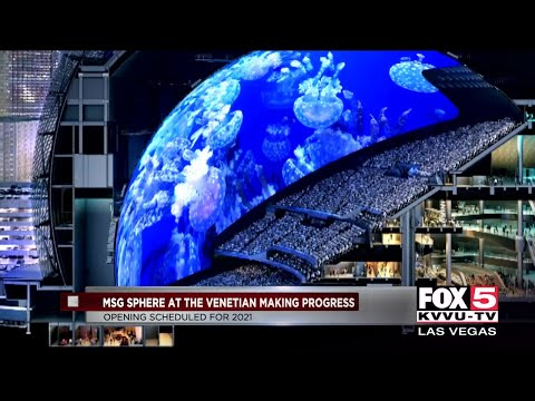 MSG Sphere at the Venetian is on track to open in 2021 in Las Vegas