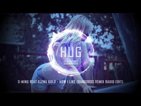 O-Mind Feat Elena Gold - How I Like (Bangbros Remix Radio Edit)