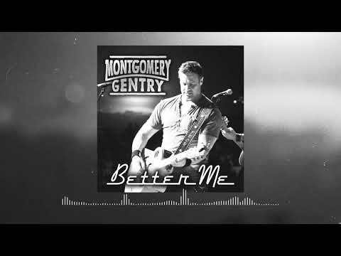 Montgomery Gentry - Better Me (Official Audio)