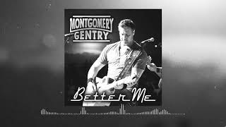 Montgomery Gentry Better Me Official Audio