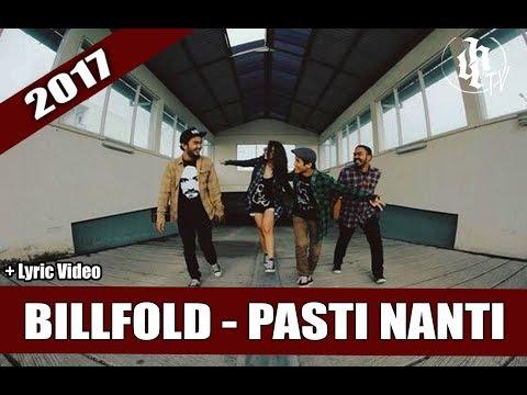 BILLFOLD - PASTI NANTI + Lirik (Single Terbaru 2017)