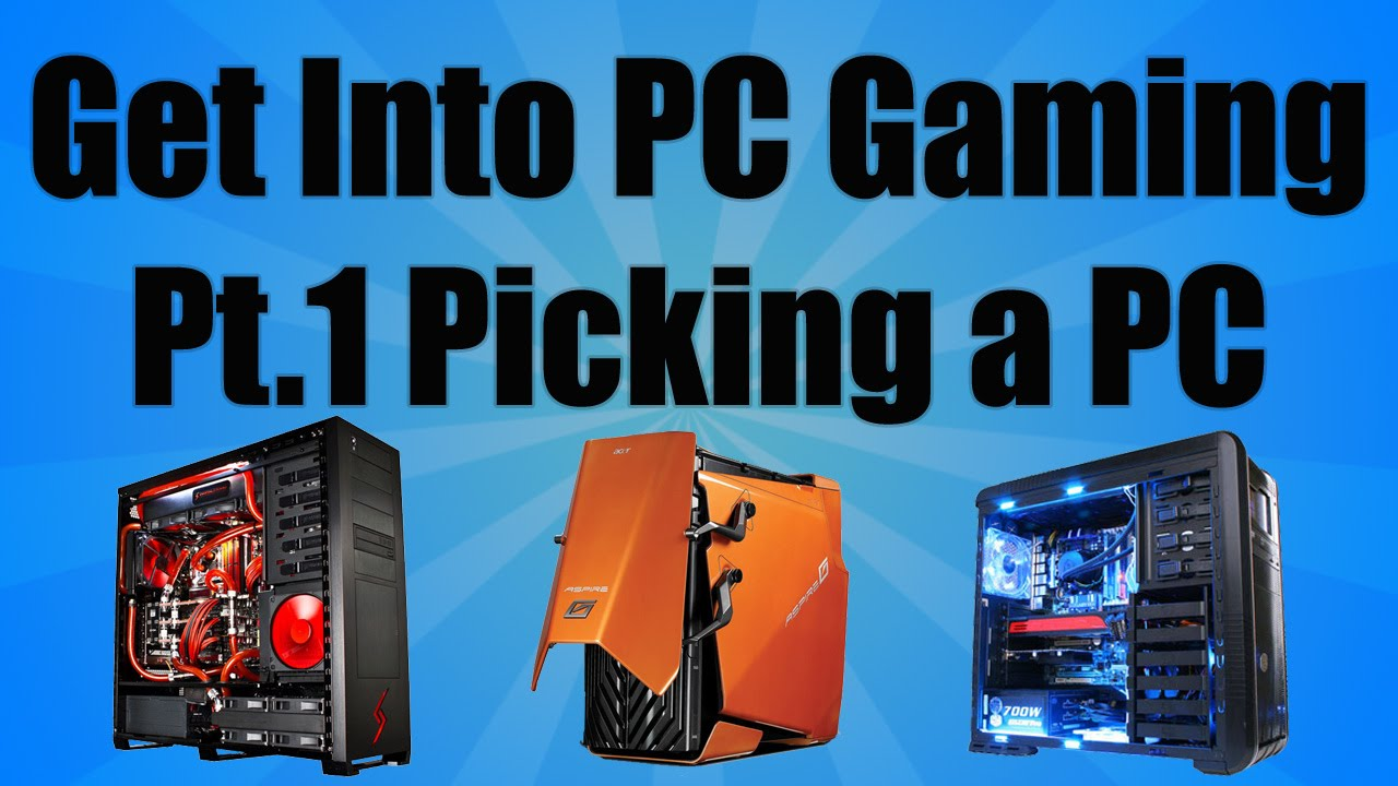Get Into PC Gaming 2014 (Picking a PC) BF4 commentary
