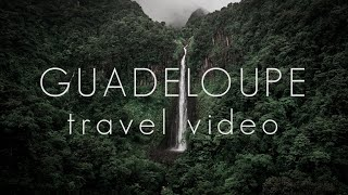Guadeloupe 2018   Travel Video