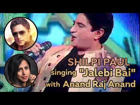 shilpi paul singing jalebi bai wid anand raj anand @ bharat ki shaan
