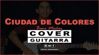 CIUDAD DE COLORES (Bani Muñoz) Guitarra Electrica | Solo | Verso | Coro (Usa 🎧)