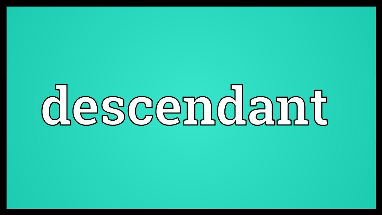 Descendant Meaning