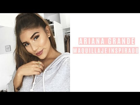 Ariana Grande   Maquillaje inspirado   Pri Correa
