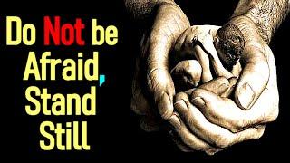 Do not be Afraid, Stand Still - Christian Worship Praise Song Lyrics / Rich Moore Mp3