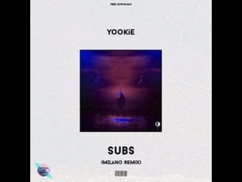 Download YOOKiE - Subs (Milano Remix)