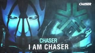 Chaser - I Am Chaser 🎭  🎧  💃
