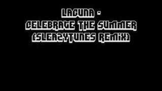 Lacuna - Celebrate The Summer (SleazyTunes Remix)