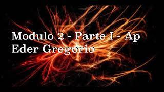 Mudulo 2   Parte I   Ap Eder Gregorio