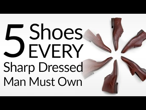 dc0bbfa5d974c 5 Shoes Every Sharp Dressed Man Must Own
