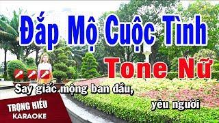 Karaoke Đắp Mộ Cuộc Tình Tone Nữ Nhạc Sống | Trọng Hiếu