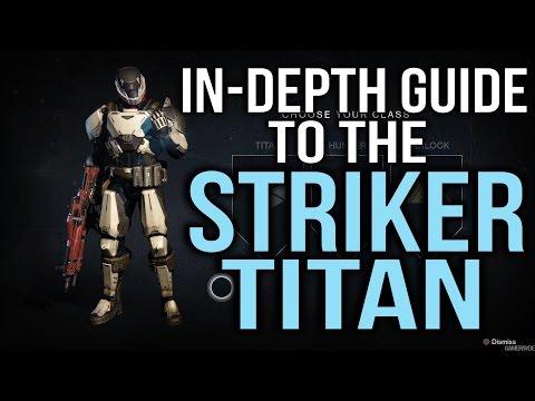 Destiny In Depth Guide to the Striker Titan