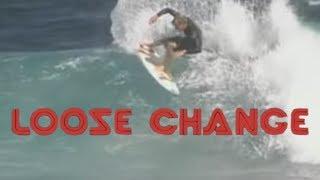 Loose Change - A Film by Taylor Steele - Full Part feat. Taj Burrow