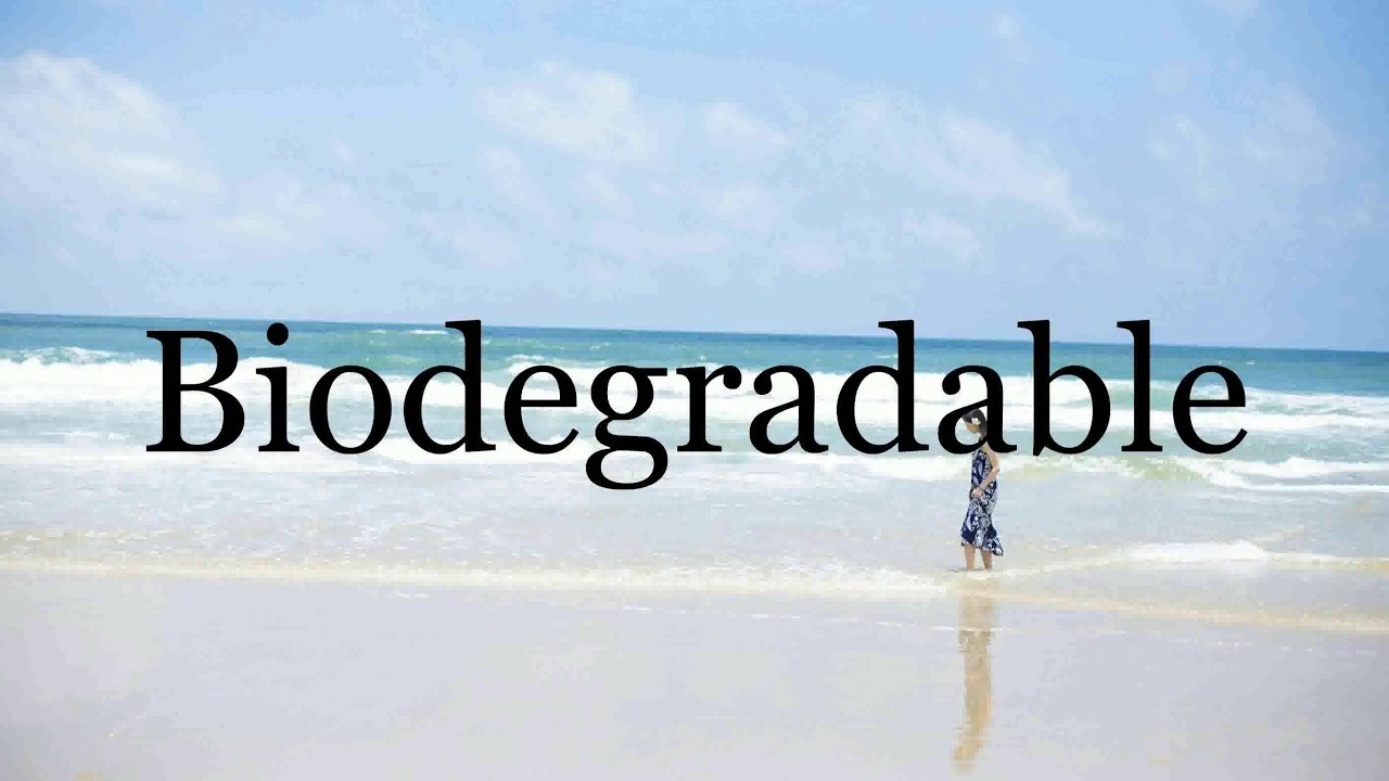 How To Pronounce Biodegradable🌈🌈🌈🌈🌈🌈Pronunciation Of