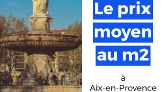 Decouvrez Les Prix De L Immobilier Au M2 A Aix En Provence Youtube