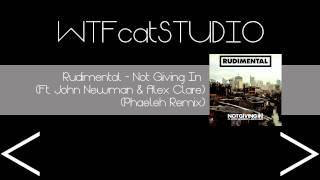Rudimental - Not Giving In (Ft. John Newman & Alex Clare) (Phaeleh Remix)