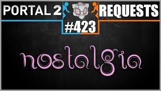 Portal 2 Workshop Requests: #423: Nostalgia
