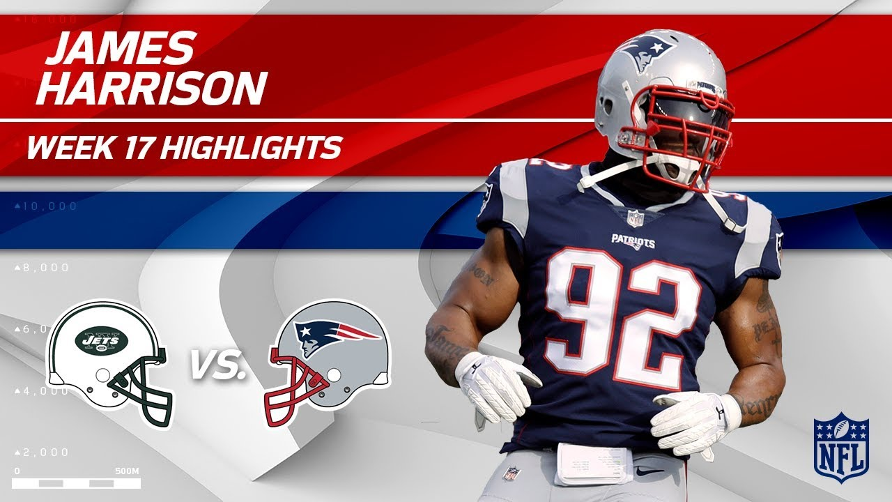 pretty nice b5ef8 1db22 James Harrison Highlights, First Game w/ Pats! | Jets vs. Patriots | Wk 17  Player Highlights