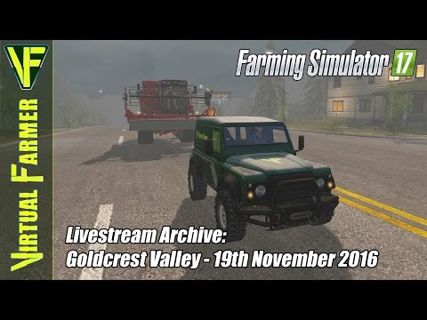 Farming Simulator 17 - Goldcrest Valley  - Live Stream Archive 19th November 2016