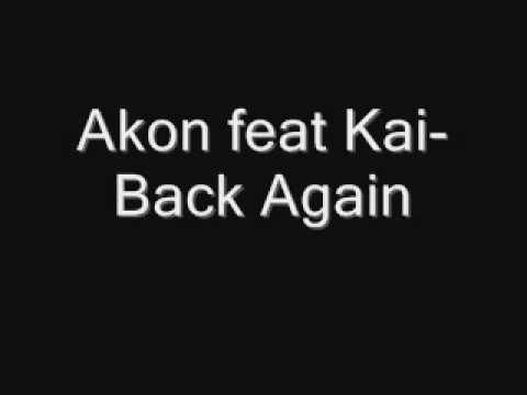 Akon feat Kai-Back Again