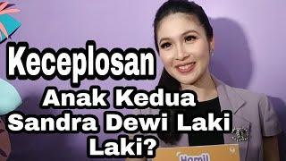 Keceplosan, Anak Kedua Sandra Dewi Laki Laki?