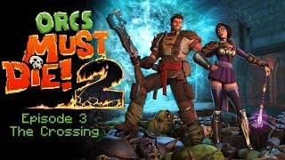 Orcs Must Die 2 - Episode 3 w/Mr. Clever - The Crossing (and GIVE AWAY)