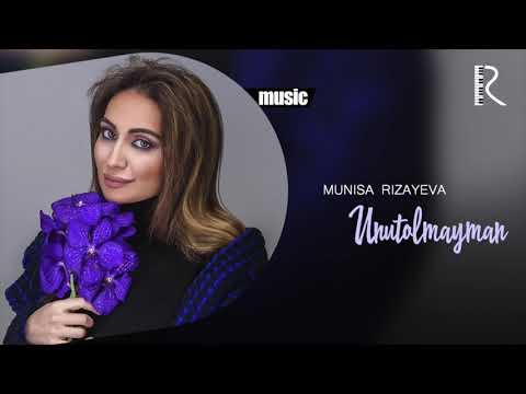 Munisa Rizayeva - Unutolmayman (music version)