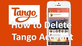 How to Delete-Deactivate Tango Account permanently 2015