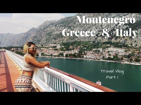 Travel Vlog: ITALY, GREECE, MONTENEGRO- LITTY!
