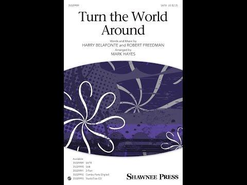 Turn the World Around - Arranged by Mark Hayes