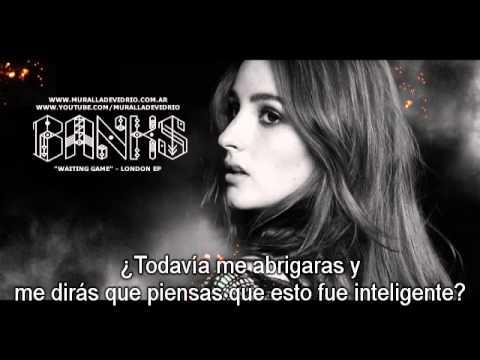 BANKS - Waiting game [Subtitulado al Español]