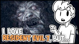 I Love Resident Evil 7, BUT... - Just My Opinion