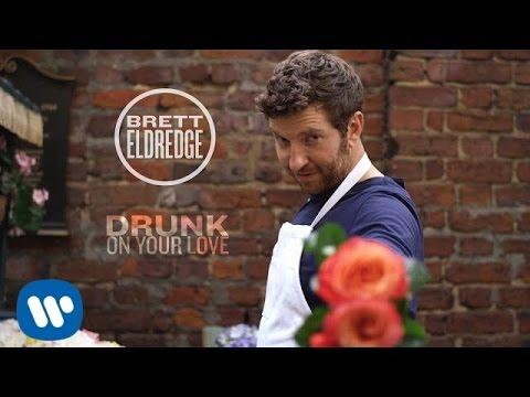 Brett Eldredge  Drunk On Your Love  Music