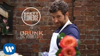 Brett Eldredge - Drunk On Your Love [Official Music Video]