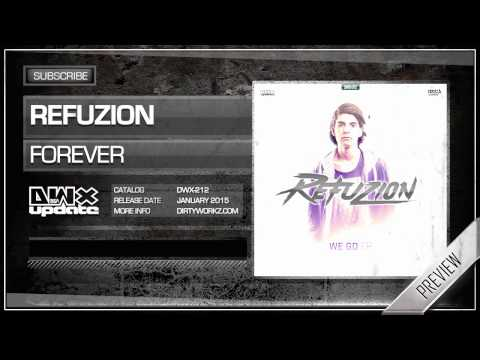 Refuzion - Forever (Official HQ Preview)
