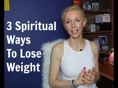 3 Spiritual Ways To Lose Weight Faster