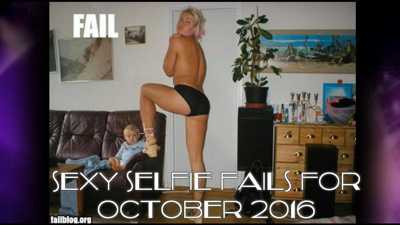 Sexy Selfie Fails for October 2016 - YouTube