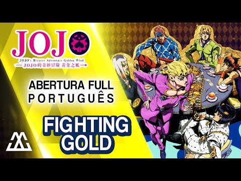 Jojo's Bizarre Adventure: Golden Wind - Abertura Em Português - Fighting Gold (PT BR)