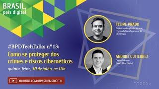 Live #BPDTechTalks: como se proteger de crimes e riscos cibernéticos, com o hacker Felipe Prado