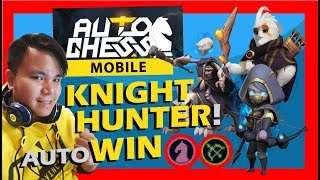 HOW TO AUTO WIN GUIDE using KNIGHT & HUNTER | Auto Chess Mobile Gameplay #40
