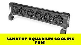 Sanatop Aquarium Cooling System Fan Chiller + AC Adapter (6-Fan)