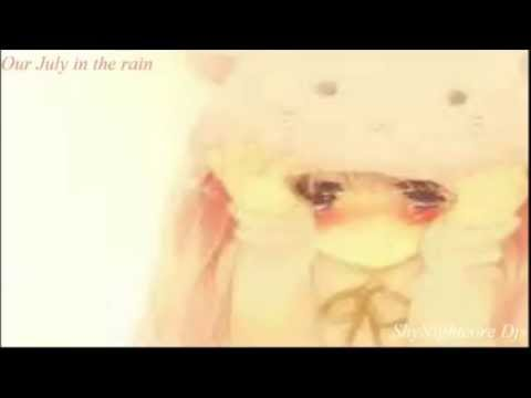 Nightcore~ Our July In The Rain By He is We