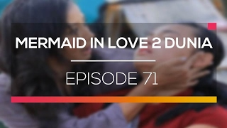 Mermaid In Love 2 Dunia - Episode 71